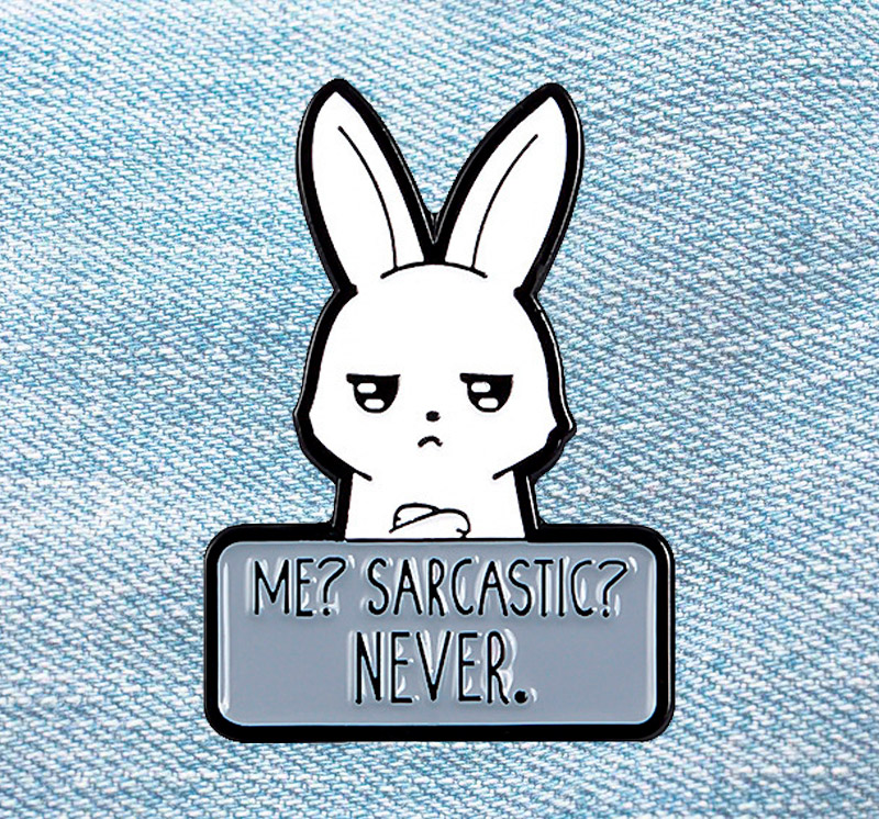 Брошь-значок «Me? Sarcastic? Never»