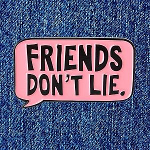 Брошь-значок «Friends don't lie»