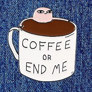 Брошь-значок «Coffee or end me»